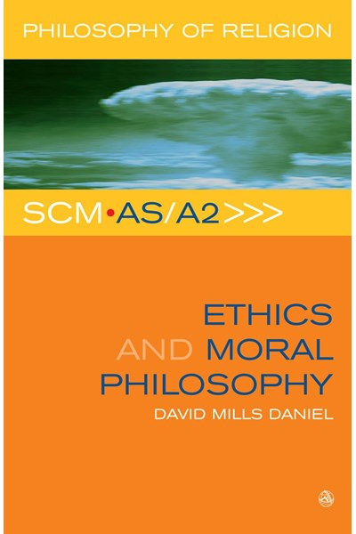 SCM AS/A2 Ethics and Moral Philosophy