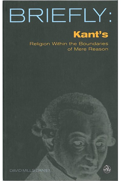Briefly: Kant's Religion Within the Bounds of Mere Reason