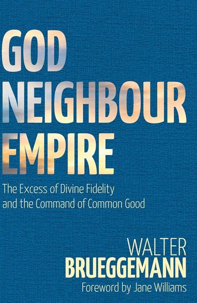 God, Neighbour, Empire