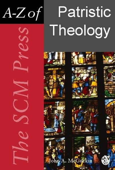 SCM Press A-Z of Patristic Theology