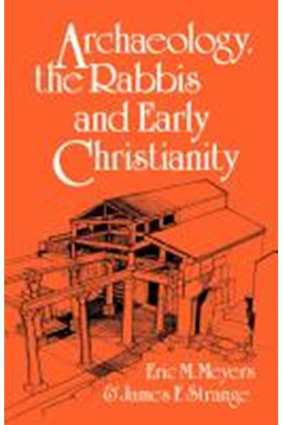 Archaeology, the Rabbis and Early Christianity