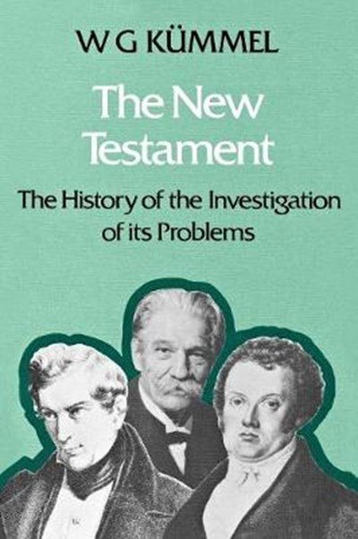 New Testament by Werner G. Kummel, S.M. Gilmour, H.C. Kee ...