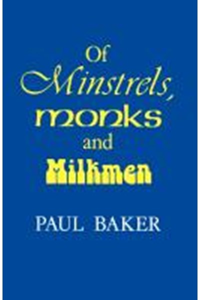 Of Minstrels, Monks and Milkmen