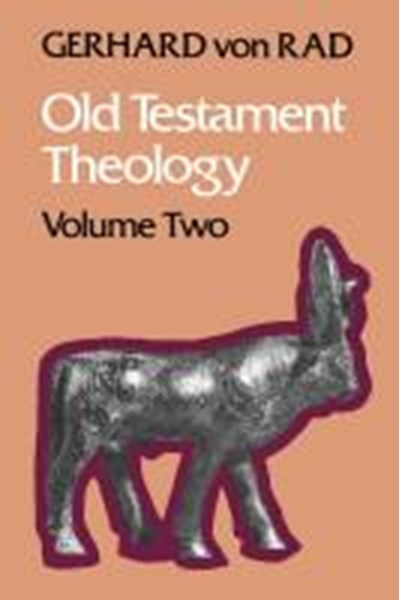Old Testament Theology; Volume 2