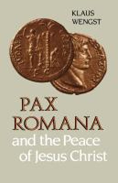 Pax Romana and the Peace of Christ
