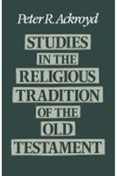 Studies in the Religious Tradition in the Old Testament