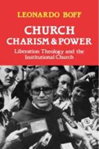 Church, Charism and Power