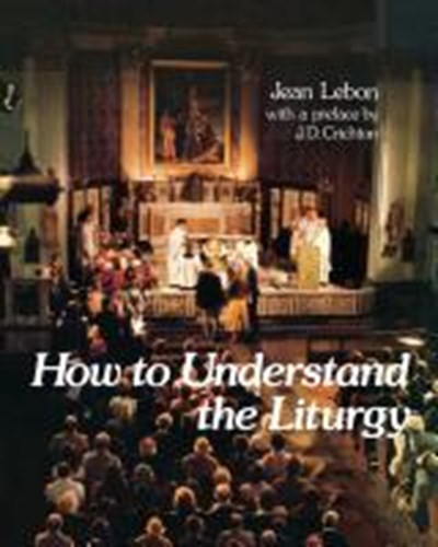 How to Understand the Liturgy