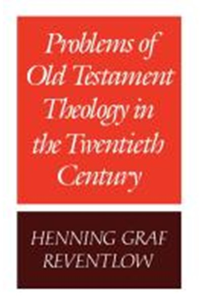 Problems of Old Testament Theology in the Twentieth Century