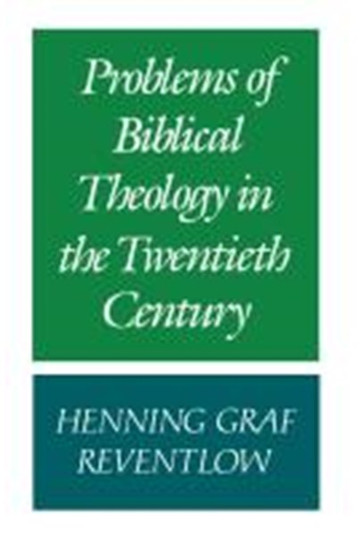 Problems of Biblical Theology in the Twentieth Century