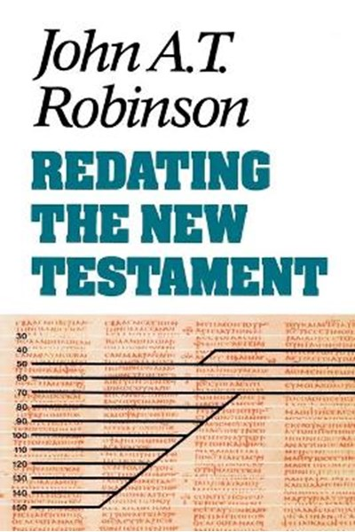 Redating the New Testament
