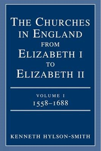 Churches in England from Elizabeth I to Elizabeth II