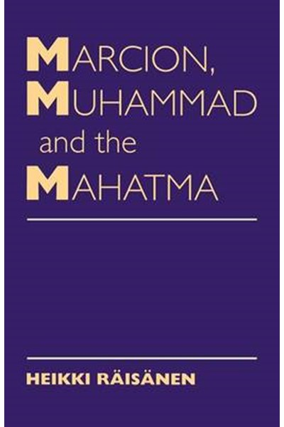 Marcion, Muhammad and the Mahatma