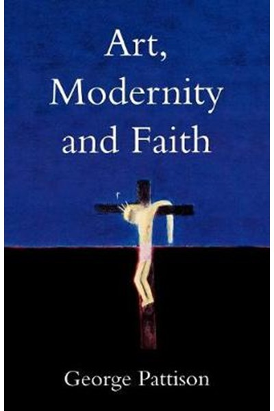 Art, Modernity and Faith