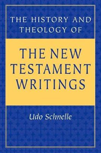 History and Theology of the New Testament Writings