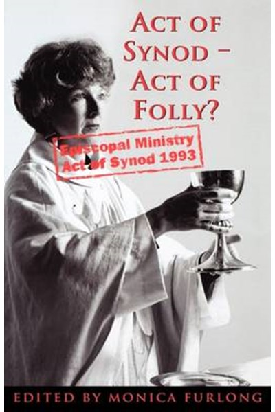 Act of Synod, Act of Folly?