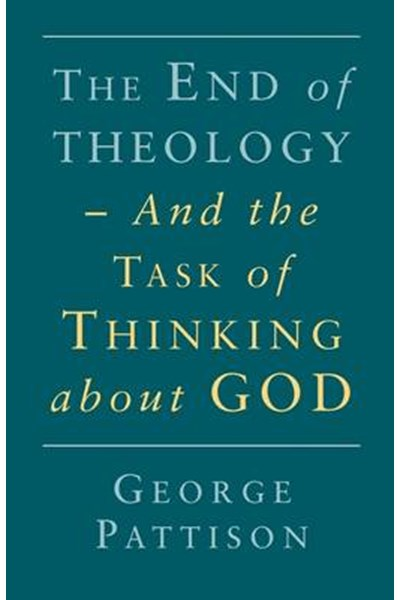 End of Theology and the Task of Thinking About God