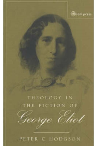 Theology in the Fiction of George Eliot