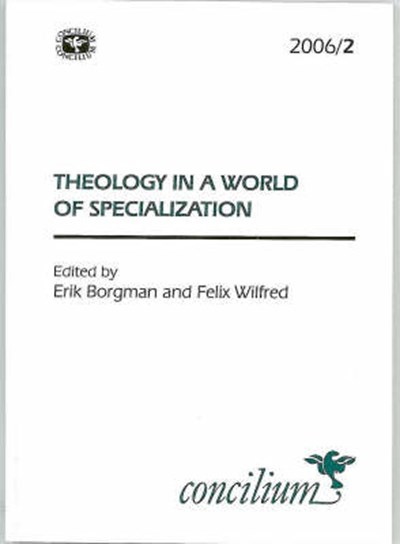 Concilium 2006/2 Theology in a World of Specialization