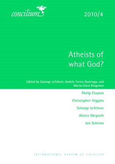 Concilium 2010/4 Atheists of What God?