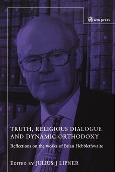 Truth, Religious Dialogue and Dynamic Orthodoxy