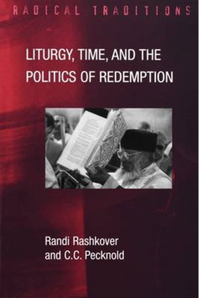 Liturgy, Time and the Politics of Redemption