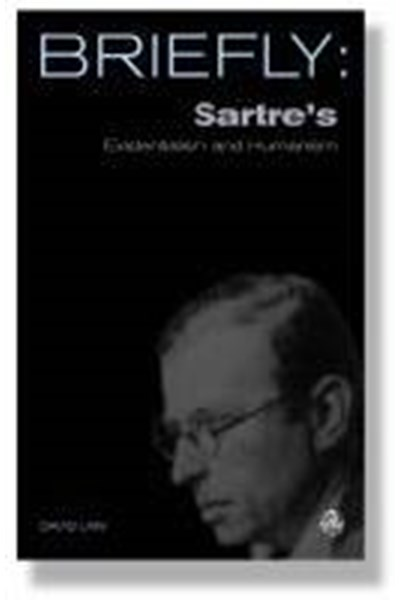 Briefly: Sartre's Existentialism and Humanism