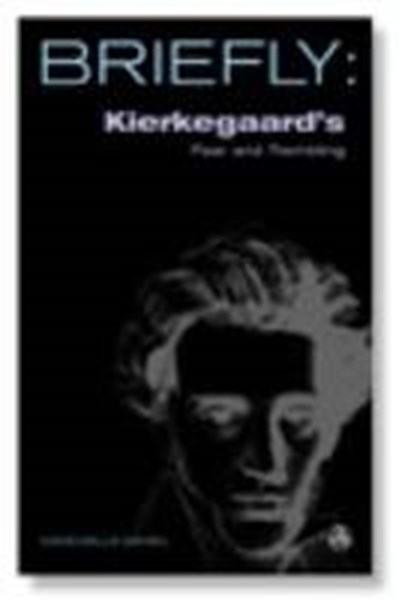 Briefly: Kierkegaard's Fear and Trembling