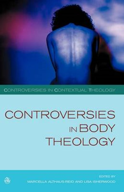 Controversies in Body Theology