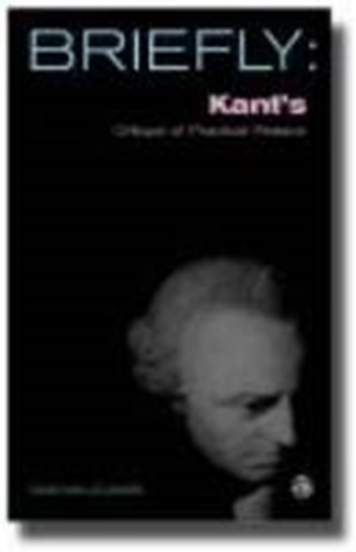 Briefly: Kant's Critique of Practical Reason