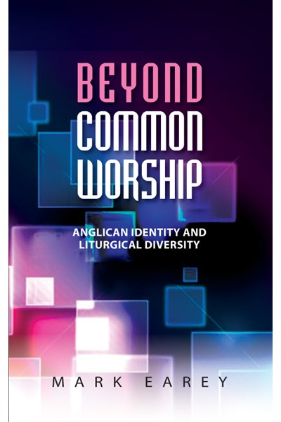 Beyond Common Worship