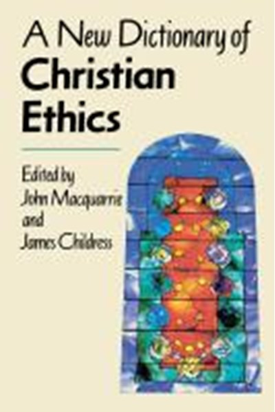 New Dictionary of Christian Ethics