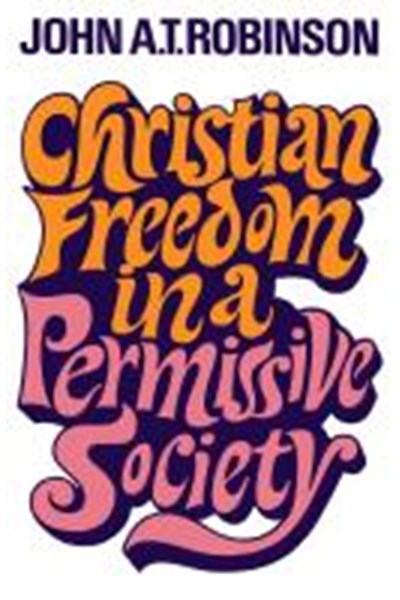 Christian Freedom in a Permissive Society