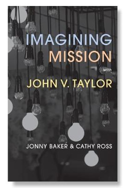 Imagining Mission with John V. Taylor