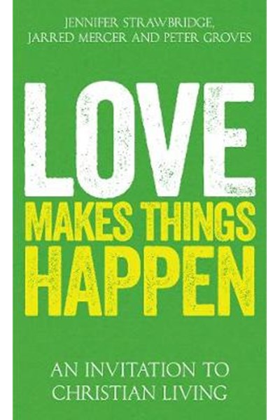 Love Makes Things Happen