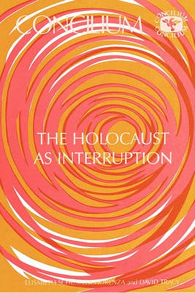 Concilium 175 Holocaust as Interruption