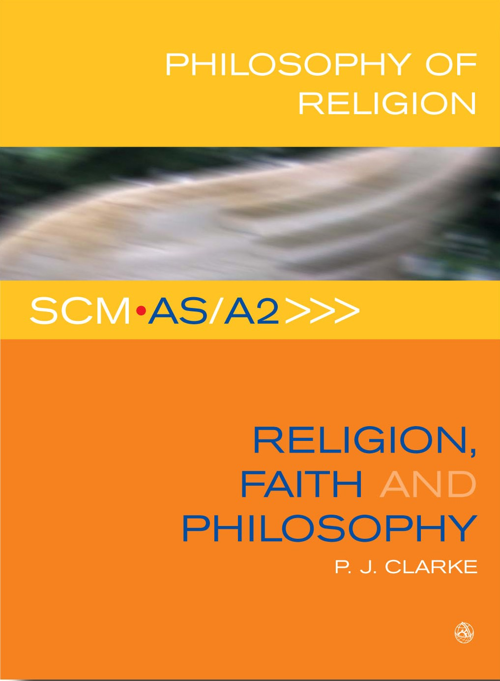 SCM AS/A2 Religion, Faith and Philosophy
