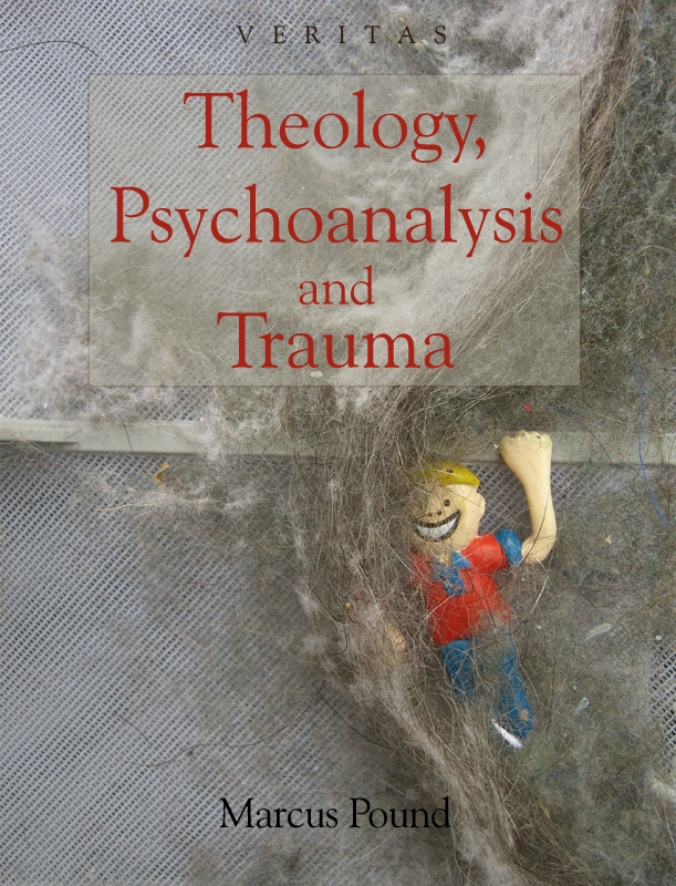Theology, Psychoanalysis and Trauma