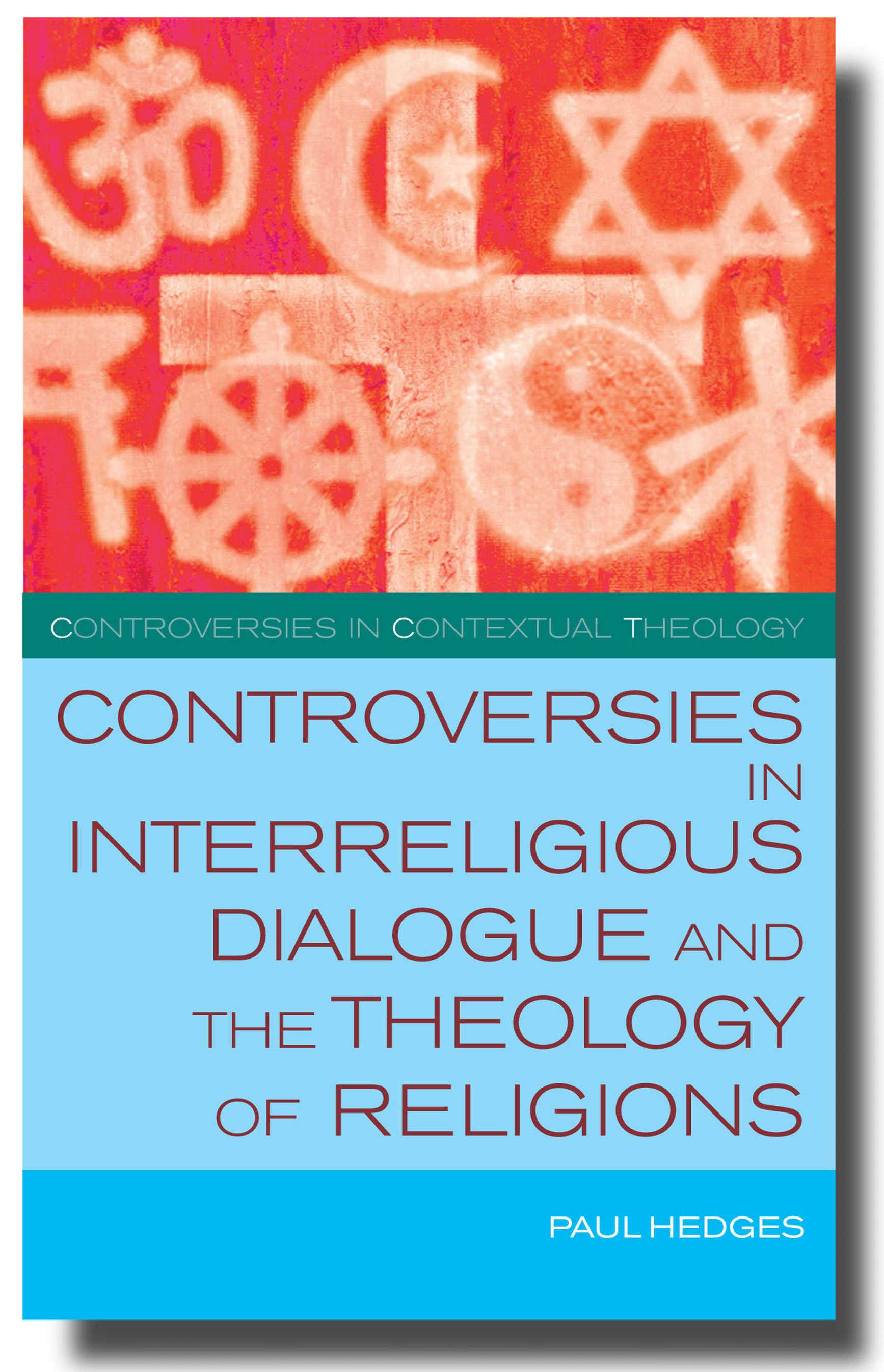 Controversies in Interreligious Dialogue and the Theology of Religions